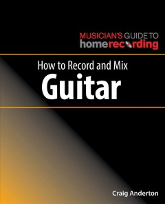How to Record and Mix Guitar