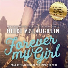 Forever my girl /  Heidi McLaughlin.