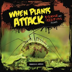 When Plants Attack : Strange and Terrifying Plants