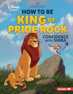 How to Be King of Pride Rock : Confidence With Simba