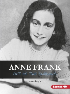 Anne Frank : Out of the Shadows