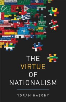 The virtue of nationalism /  Yoram Hazony.