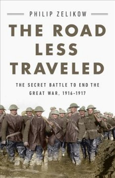 Road Less Traveled : The Secret Battle to End the Great War, 1916-1917