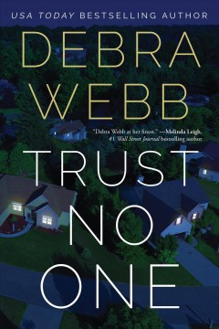 Trust no one /  Debra Webb.