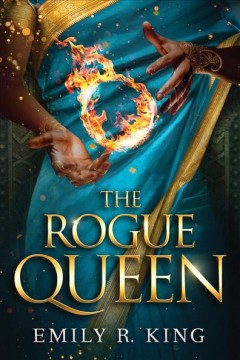 The rogue queen /  Emily R. King. - Emily R. King.