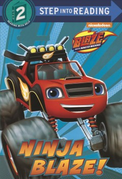 Ninja Blaze! /  by C. Ines Mangual ; illustrated by Dave Aikins.
