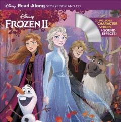 Frozen II read-along storybook and CD /  adapted by Suzanne Francis ; illustrated by the Disney Storybook Art Team. - adapted by Suzanne Francis ; illustrated by the Disney Storybook Art Team.