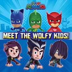 Pj Masks Meet the Wolfy Kids!