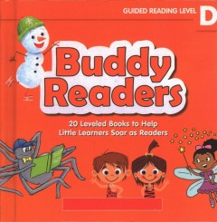 Buddy Readers Guided Reading Level D : 20 Leveled Books to Help Little Learners Soar As Readers