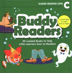 Buddy Readers, Level C : 20 Leveled Books to Help Little Learners Soar As Readers: Includes a Parent Guide
