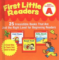 First little readers. 25 irresistible books that are just the right level for beginning readers / [by Deborah Schecter ; illustrated by Anne Kennedy]. - [by Deborah Schecter ; illustrated by Anne Kennedy].