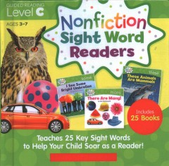 Nonfiction Sight Word Readers : Guided Reading Level C, Ages 3-7, Teaches 25 Key Sight Words to Help Your Child Soar As a Reader!