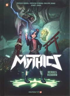 The Mythics Volume 1 /  script by Philippe Ogaki, Patrick Sobral, Fabien Dalmasso ; art by Jenny, Philippe Ogaki, Dara ; color by Magali Paillat, Valériane Duvivier ; lettering by Wilson Ramos Jr. ; translation by Elizabeth Tieri ; created by Patrick Sobral, Patricia Lyfoung, and Philippe Ogaki. - script by Philippe Ogaki, Patrick Sobral, Fabien Dalmasso ; art by Jenny, Philippe Ogaki, Dara ; color by Magali Paillat, Valériane Duvivier ; lettering by Wilson Ramos Jr. ; translation by Elizabeth Tieri ; created by Patrick Sobral, Patricia Lyfoung, and Philippe Ogaki.
