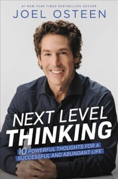 Next Level Thinking : 10 Powerful Thoughts for a Successful and Abundant Life