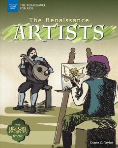 Renaissance Artists : With History Projects for Kids