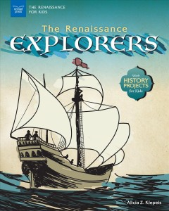 Renaissance Explorers : With History Projects for Kids