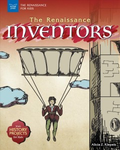 Renaissance Inventors : With History Projects for Kids