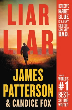 Liar liar /  James Patterson with Candice Fox. - James Patterson with Candice Fox.