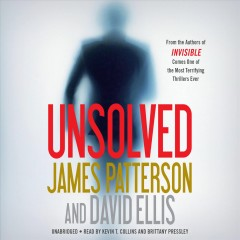 Unsolved /  James Patterson and David Ellis.