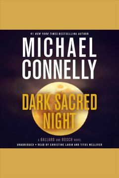 Dark sacred night /  Michael Connelly. - Michael Connelly.
