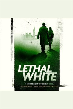 Lethal white /  Robert Galbraith. - Robert Galbraith.