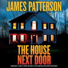 The house next door /  James Patterson.