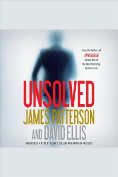 Unsolved /  James Patterson and David Ellis. - James Patterson and David Ellis.