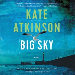 Big sky : a novel / Kate Atkinson. - Kate Atkinson.