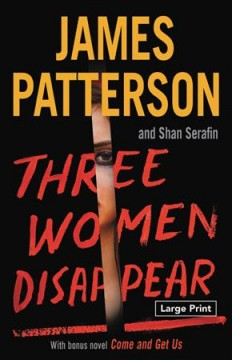 Three women disappear /  James Patterson and Shan Serafin. - James Patterson and Shan Serafin.