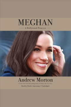 Meghan : a Hollywood princess / Andrew Morton. - Andrew Morton.