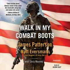 Walk in my combat boots /  James Patterson and Matt Eversmann ; with Chris Mooney. - James Patterson and Matt Eversmann ; with Chris Mooney.