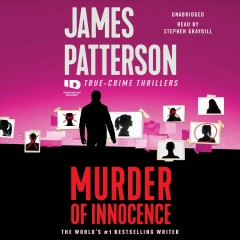 Murder of innocence /  James Patterson, with Max DiLallo and Andrew Bourelle. - James Patterson, with Max DiLallo and Andrew Bourelle.