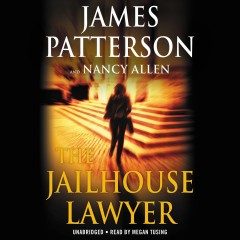 The jailhouse lawyer /  James Patterson and Nancy Allen. - James Patterson and Nancy Allen.