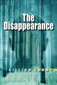 The disappearance /  Gillian Chan. - Gillian Chan.