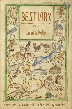 Bestiary : poems / Donika Kelly.