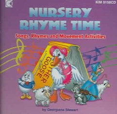 Nursery rhyme time : songs, rhymes and movement activities / [created] by Georgiana Stewart. - [created] by Georgiana Stewart.