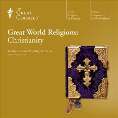 Great world religions : Christianity [2-disc set] / Luke Timothy Johnson. - Luke Timothy Johnson.