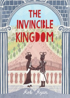 Invincible kingdom /  Rob Ryan. - Rob Ryan.