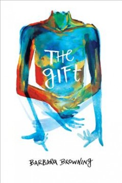 The gift : (or, Techniques of the body) / Barbara Browning.