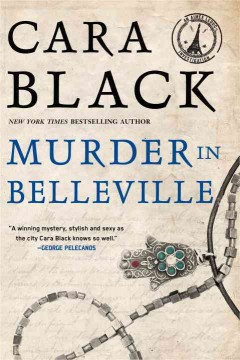 Murder in Belleville /  Cara Black.
