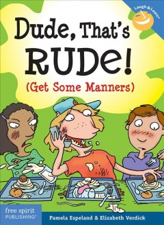 Dude, That's Rude! : Get Some Manners