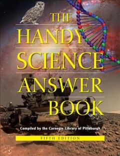 The handy science answer book /  by The Carnegie Library of Pittsburgh ; [edited by James Bobick, Naomi E. Balaban]. - by The Carnegie Library of Pittsburgh ; [edited by James Bobick, Naomi E. Balaban].