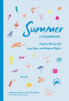 Summer : A Cookbook: Inspired Recipes for Lazy Days and Magical Nights