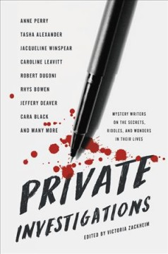 Private Investigations : Mystery Writers on the Secrets, Riddles, and Wonders in Their Lives