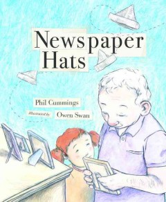 Newspaper hats /  Phil Cummings ; illustrated by Owen Swan. - Phil Cummings ; illustrated by Owen Swan.