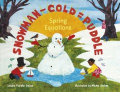 Snowman - Cold = Puddle : Spring Equations