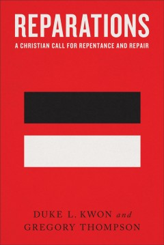 Reparations : A Christian Call for Repentance and Repair