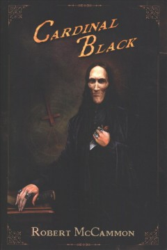 Cardinal Black /  Robert McCammon.