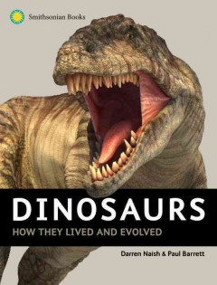 Dinosaurs : How They Lived and Evolved