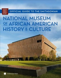 Official Guide to the Smithsonian National Museum of African American History and Culture